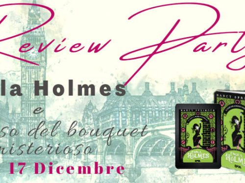 Review Party – Enola Holmes e Il caso del bouquet misterioso