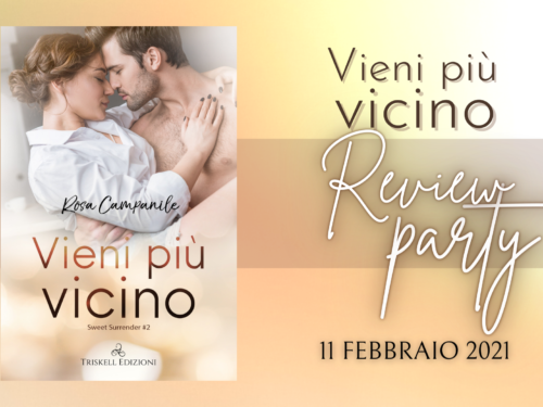 Review Party – Vieni più vicino